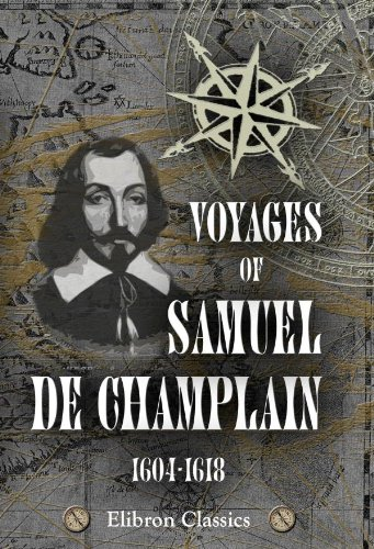 9781402195969: Voyages of Samuel de Champlain, 1604-1618: With a map and two plans