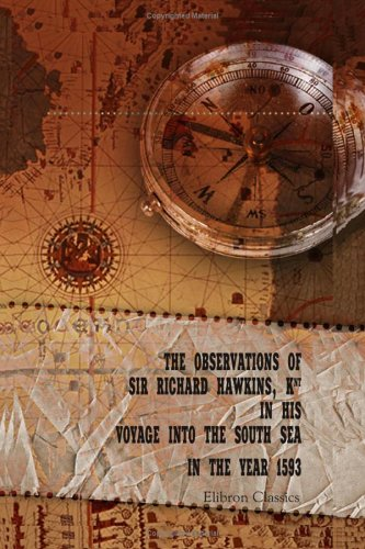 9781402196034: The Observations of Sir Richard Hawkins, Knt in His Voyage into the South Sea in the Year 1593