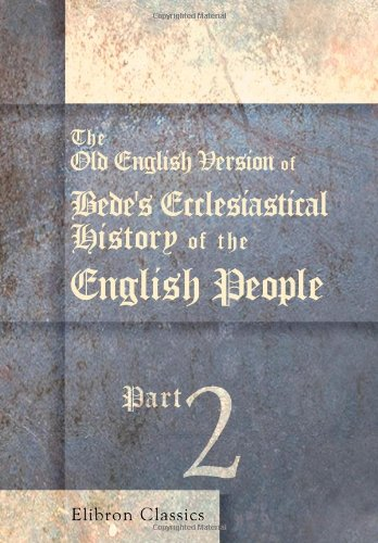 9781402196591: The Old English Version of Bede's Ecclesiastical History of the English People: Part 2