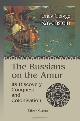 9781402196966: The Russians on the Amur; Its Discovery, Conquest, and Colonisation