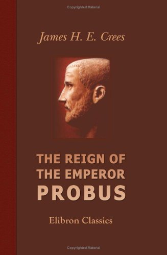 9781402196980: The Reign of the Emperor Probus