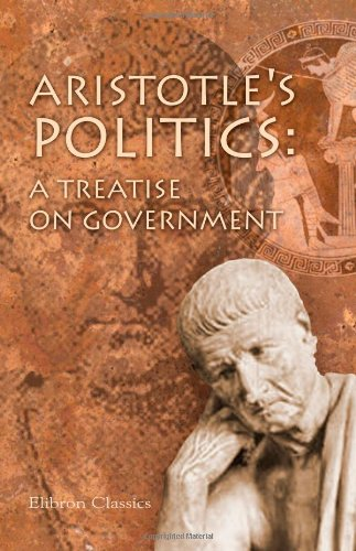 Aristotle's Politics: a Treatise on Government (1402197128) by Aristotle
