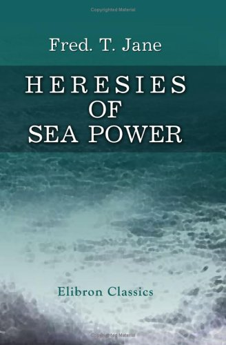 9781402197277: Heresies of Sea Power