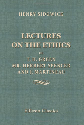 9781402198649: Lectures on the Ethics of T. H. Green, Mr. Herbert Spencer, and J. Martineau
