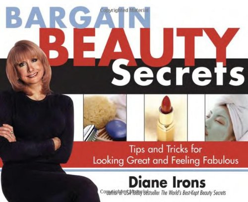9781402200083: Bargain Beauty Secrets: Tips and Tricks for Looking Great and Feeling Fabulous
