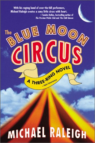 The Blue Moon Circus: Michael Raleigh