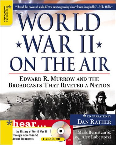 9781402200267: World War II on the Air: Edward R. Murrow and the Broadcasts That Riveted a Nation
