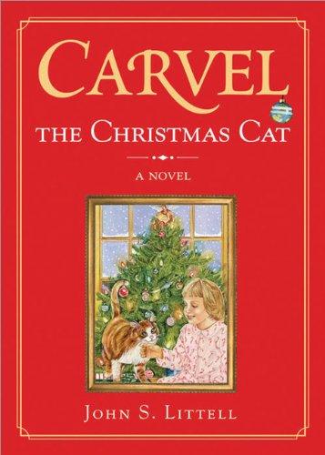 Carvel : The Christmas Cat: John S. Littell