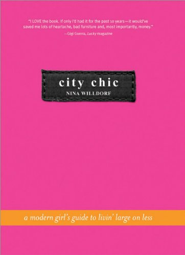9781402200540: City Chic: An Urban Girl's Guide to Livin' Large on Less