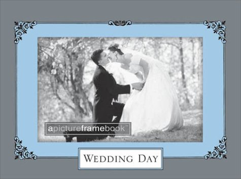 9781402200953: Wedding Day: A Picture Frame Book (Picture Frame Books)