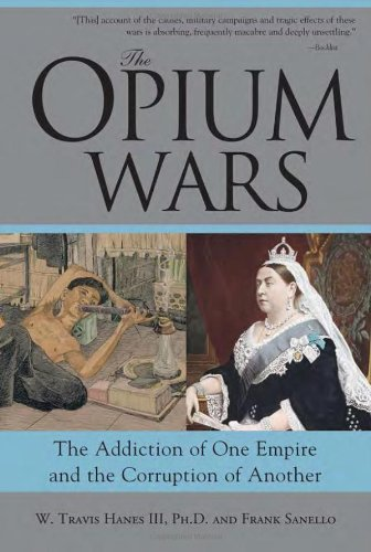 9781402201493: The Opium Wars: The Addiction of One Empire and the Corruption of Another