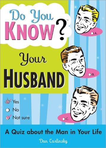 Do You Know Your Husband?: A Quiz about the Man in Your Life: Carlinsky, Dan