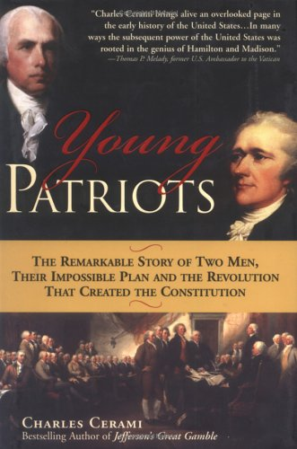 9781402202353: Young Patriots: The Remarkable Story of Two Men, Their Impossible Plan, and the Revolution That Created the Constitution