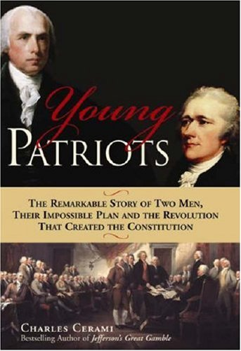 9781402202360: Young Patriots: The Remarkable Story of Two Men, Their Impossible Plan and the Revolution That Created the Constitution