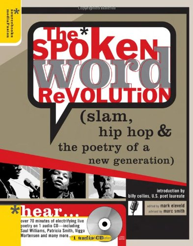 9781402202469: The Spoken Word Revolution: Slam, Hip Hop & the Poetry of a New Generation (A Poetry Speaks Experience)