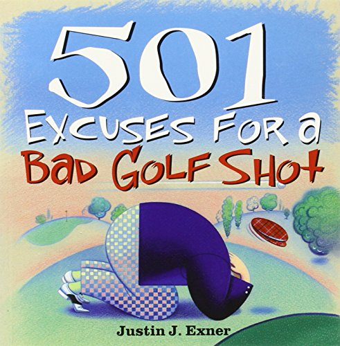 9781402202544: 501 Excuses for a Bad Golf Shot