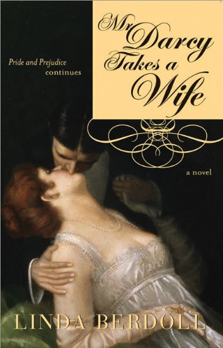 Mr. Darcy Takes a Wife: Pride and Prejudice Continues [The Bar Sinister]