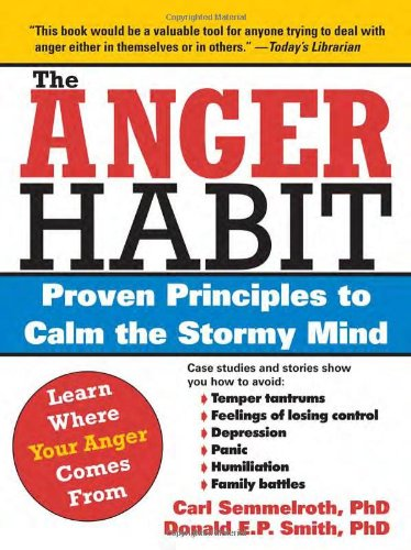 9781402203343: The Anger Habit: Proven Principles to Calm the Stormy Mind