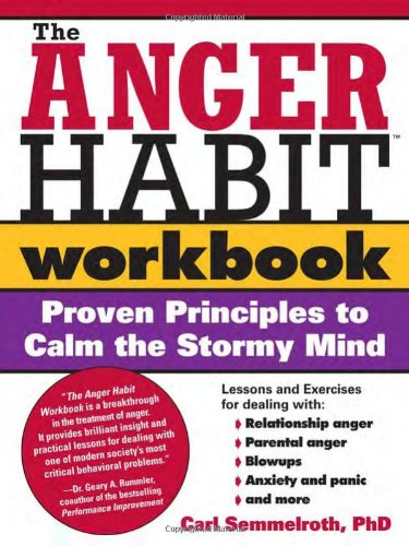 9781402203350: The Anger Habit Workbook: Proven Principles to Calm the Stormy Mind
