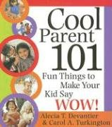 Cool Parent 101 : Fun Things to Make Your Kid Say Wow!