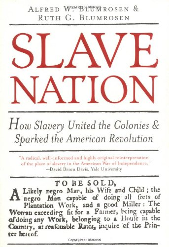 9781402204005: Slave Nation: How Slavery United The Colonies And Sparked The American Revolution