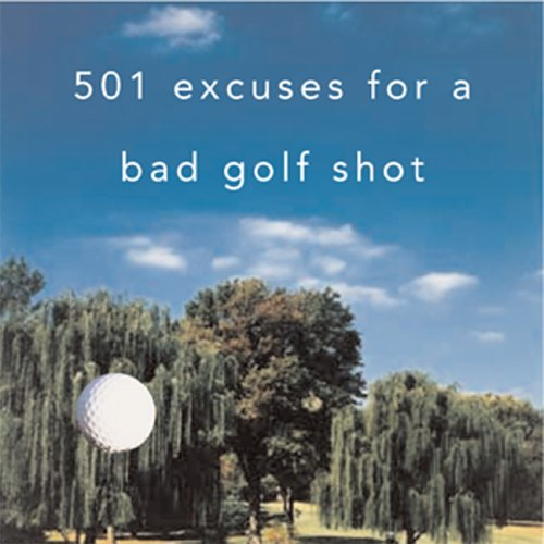 9781402204371: 501 Excuses For A Bad Golf Shot