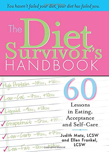 9781402205446: The Diet Survivor's Handbook: 60 Lessons in Eating, Acceptance and Self-Care