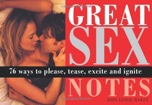 9781402205453: Great Sex Notes: 76 Ways to Please, Tease, Excite and Ignite