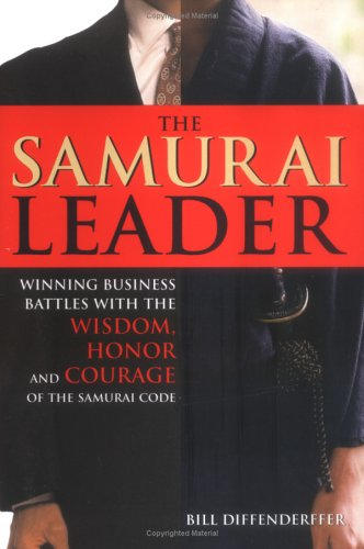 9781402205460: The Samurai Leader: Winning Business Battles with the Wisdom, Honor and Courage of the Samurai Code