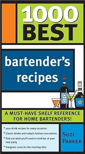 1000 Best Bartender Recipes: Parker, Suzi