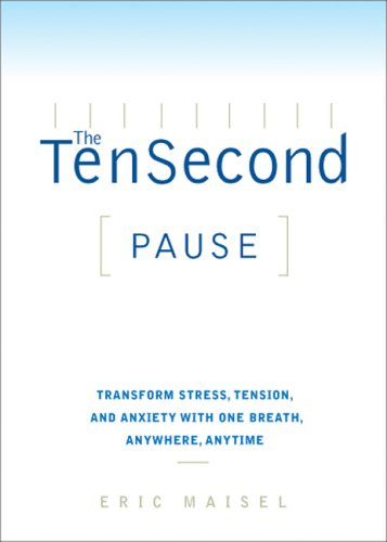Ten Second Pause (1402205651) by Eric Maisel
