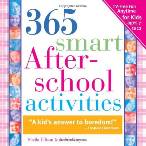 9781402205842: 365 Smart Afterschool Activities, 2E: TV-Free Fun Anytime for Kids Ages 7-12