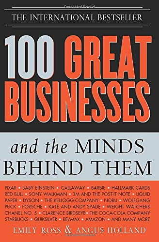 9781402206313: 100 Great Businesses and the Minds Behind Them