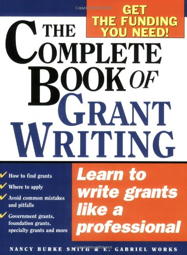 9781402206672: The Complete Book of Grant Writing: Learn to Write Grants Like a Professional