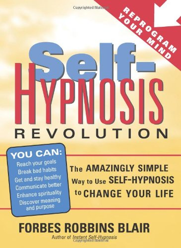 9781402206702: Self-Hypnosis Revolution: The Amazingly Simple Way to Use Self-Hypnosis to Change Your Life