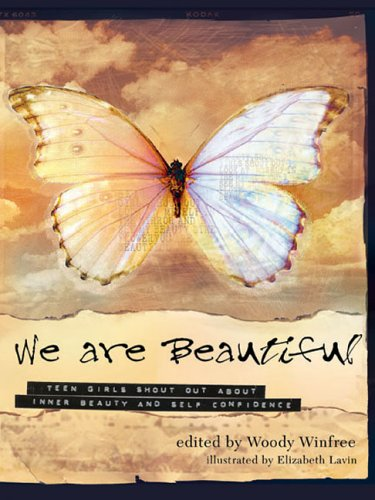 9781402206726: We Are Beautiful: Teen Girls Shout Out about Inner Beauty and Self-Confidence