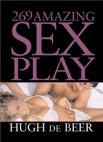 269 Amazing Sex Play: de Beer, Hugh