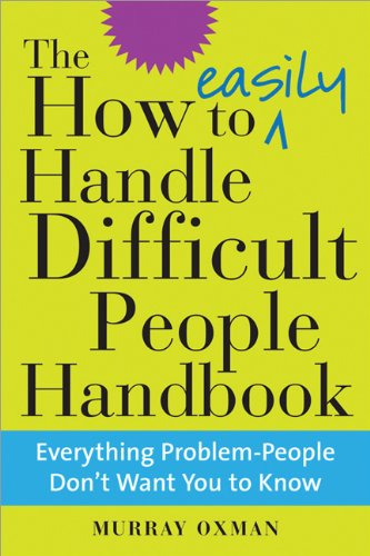 9781402206948: The How to Easily Handle Difficult People Handbook: Everything Problem-People Don't Want You to Know