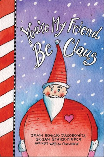 9781402207372: You're My Friend BeClaus