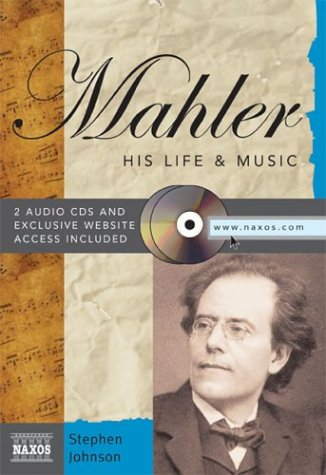 9781402207587: Mahler: His Life and Music (Naxos Books)