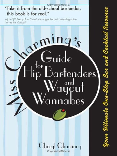 9781402208041: Miss Charming's Guide for Hip Bartenders and Wayout Wannabes: Your Ultimate One-Stop Bar and Cocktail Resource