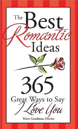 9781402208119: The Best Romantic Ideas: 365 Great Ways to Say I Love You