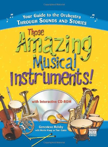 9781402208256: Those Amazing Musical Instruments!: Your Guide to the Orchestra Through Sounds and Stories (Naxos Books)