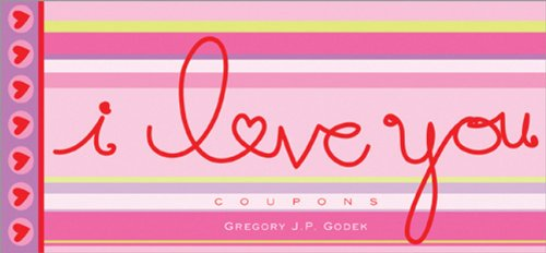 I Love You Coupons: Gregory Godek