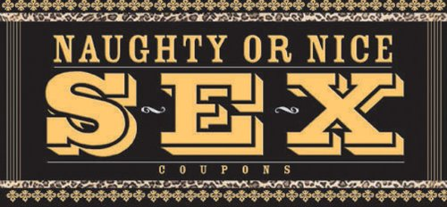 9781402208492: Naughty or Nice Sex Coupons