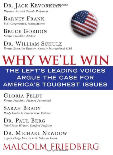 9781402208560: Why We'll Win - Liberal Edition: The Left's Leading Voices Argue the Case for America's Toughest Issues
