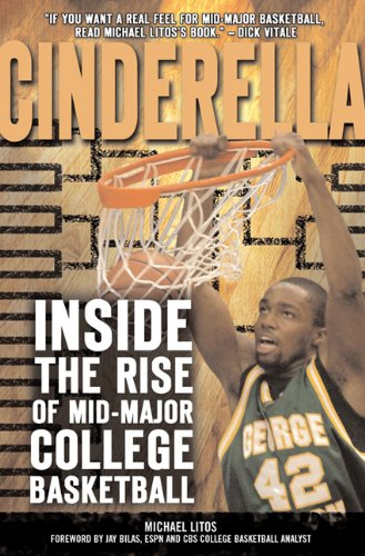 9781402208676: Cinderella: Inside the Rise of Mid-Major College Basketball