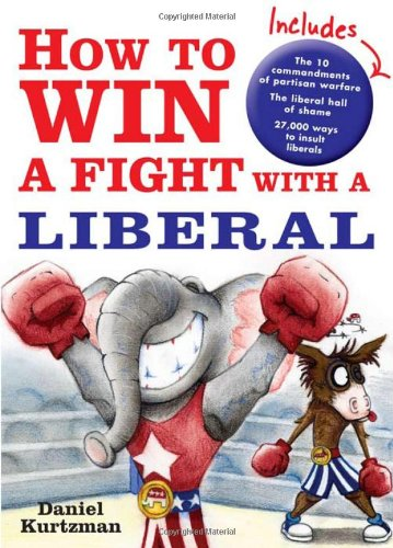 9781402208799: How to Win a Fight with a Liberal