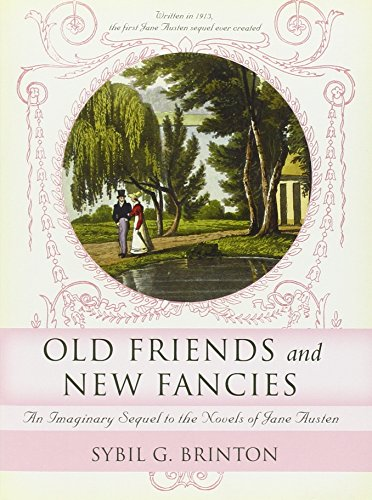 9781402208881: Old Friends and New Fancies: An Imaginary Sequel to the Novels of Jane Austen