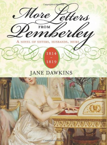 More Letters from Pemberley: A novel of: Jane Dawkins